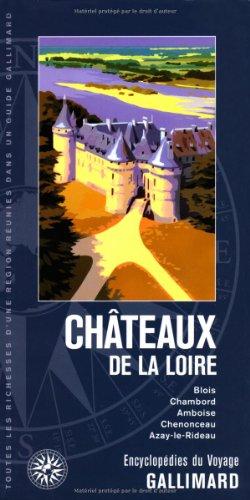 Châteaux de la Loire: Blois, Chambord, Amboise, Chenonceau, Azay-le-Rideau: Florence ...