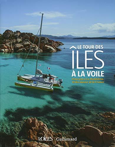 9782742438297: Le tour des �les � la voile: D'Aurigny � La Maddalena, 34 �les autour de la France (Albums Voiles)