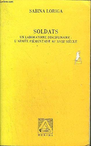 9782742500123: Soldats: un laboratoire disciplinaire, l'armée piemontaise au xviiie siecle