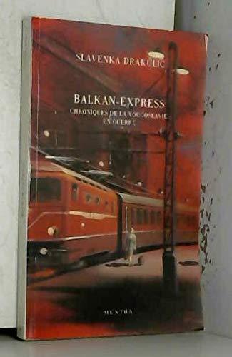 9782742500260: Balkan-express: Chroniques de la Yougoslavie en guerre