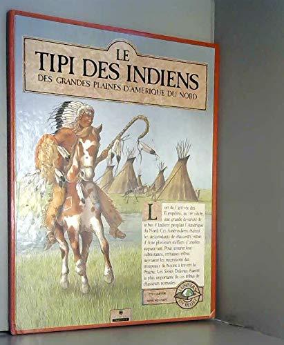 9782742601905: Le Tipi des Indiens des grandes plaines d'Amérique du Nord