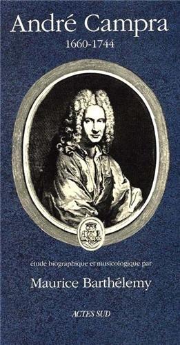 """Andre Campra, 1660-1744: Etude biographique et musicologique (Serie """"Musique"""") (French ..."""