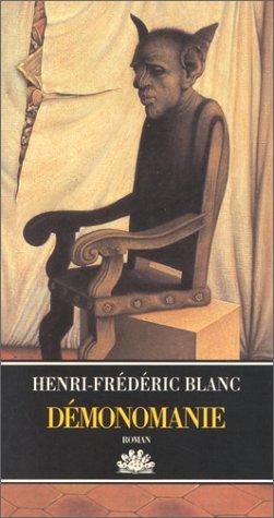 DÉMONOMANIE: BLANC HENRI-FR�D�RIC