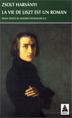 9782742700752: La Vie de Liszt est un roman