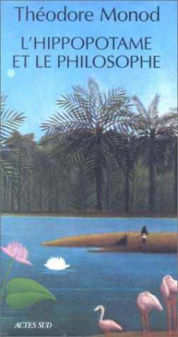 L'hippopotame et le philosophe (French Edition): Monod, Theodore