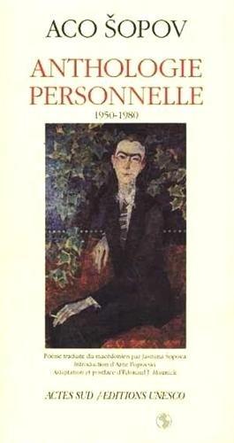 Anthologie Personnelle 1950 1980 By Aco Sopov Actes Sud