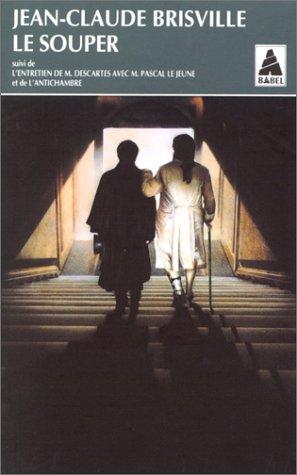 9782742702213: Le souper. suivi de L'entretien de M. Descartes avec M. Pascal le Jeune. et de L'antichambre : Théâtre (Les philosophiques)