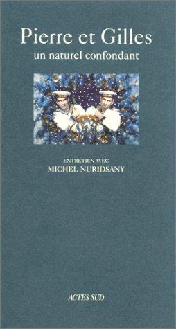 9782742702961: Pierre et Gilles, un naturel confondant (Pierre & Gilles: A Confusing Naturalness) (French Edition)