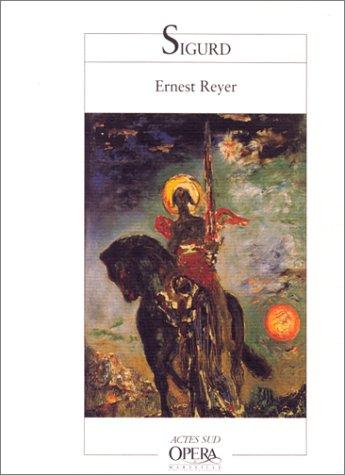Sigurd (Livret d'opéra) by Reyer, Ernest