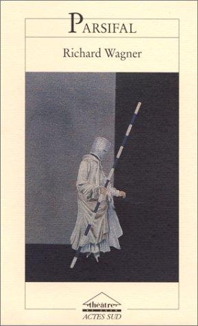 9782742703685: Parsifal: Drame sacré en trois actes (Collection Théâtre de Caen/Actes sud) (French Edition)