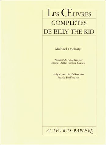 Les oeuvres complètes de Billy the Kid (2742704094) by Ondaatje, Michael; Hoffmann, Frank