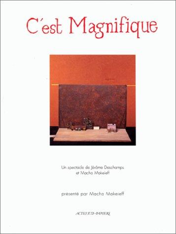 9782742704187: C'est magnifique : [Nîmes, Théâtre de Nîmes, 16 mai 1994]