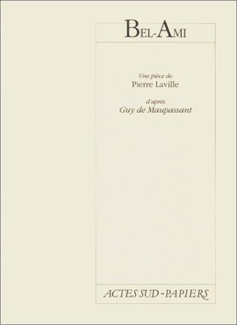 BEL-AMI: LAVILLE PIERRE