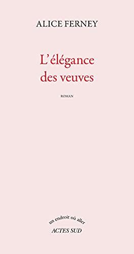 9782742704835: L'élégance des veuves: Roman (Un endroit où aller) (French Edition)