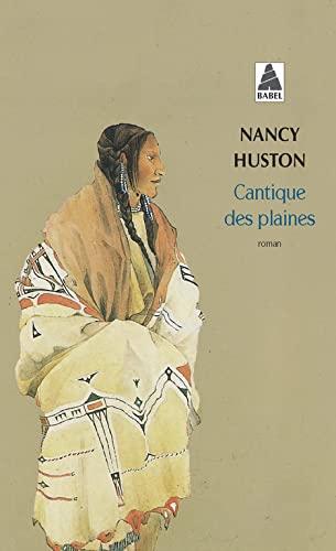 CANTIQUE DES PLAINES: HUSTON NANCY