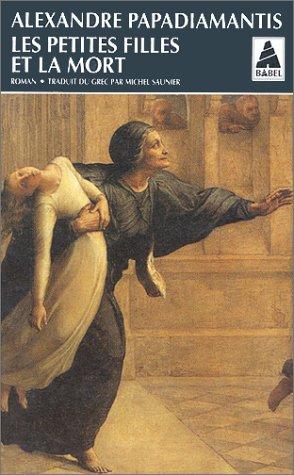 Les Petites Filles et la mort: Papadiamantis, Alexandre