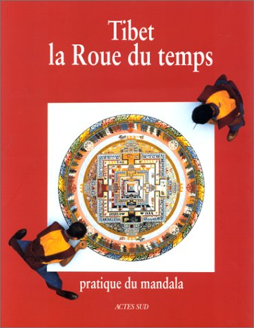 Tibet, la roue du temps: Pratique du mandala (French Edition): Collectif