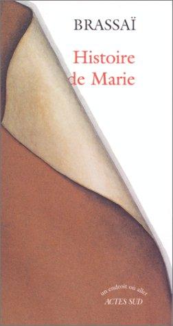 Histoire de Marie (Un endroit où aller) (French Edition) (9782742706457) by Brassaï