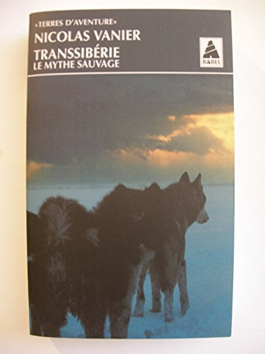 9782742706556: Transsibérie, le mythe sauvage