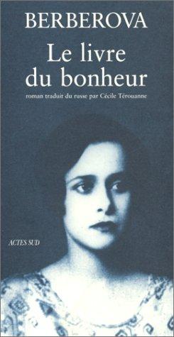 LIVRE DU BONHEUR (LE): BERBEROVA NINA