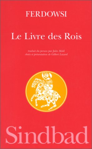 9782742707225: Le livre des rois (La bibliotheque de l'islam)