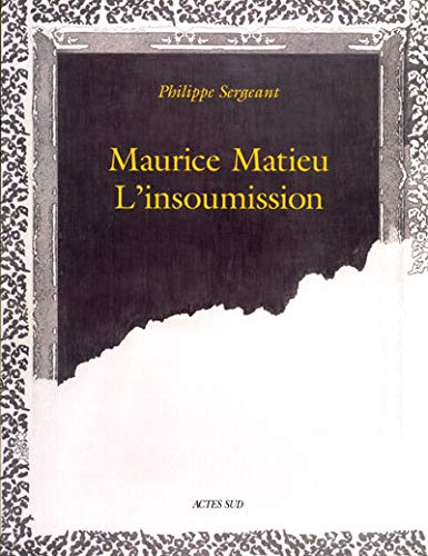 Maurice Matieu: L'insoumission (French Edition) (2742707360) by Sergeant, Philippe
