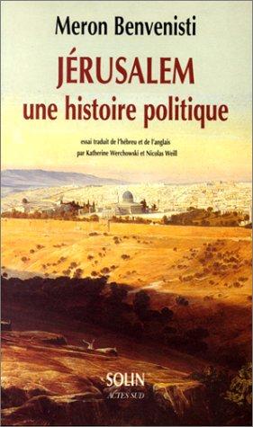 Jérusalem, une histoire politique: Benvenisti, Meron