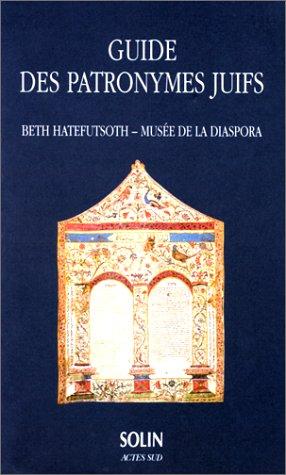 9782742707737: GUIDE DES PATRONYMES JUIFS. Beth Hatefutsoth, mus�e de la Diaspora