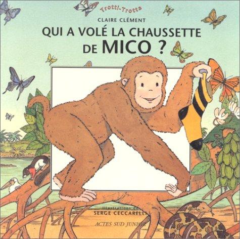 9782742707775: Qui a vole la chaussette de mico ? (French Edition)