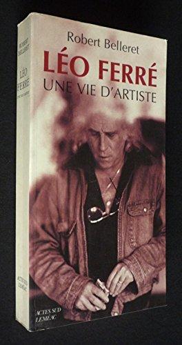 9782742708284: Léo Ferré : une vie d'artiste