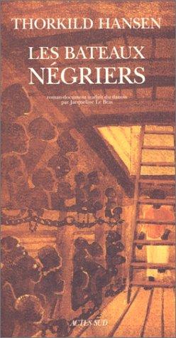 Les bateaux négriers : Roman-document: Thorkild Hansen