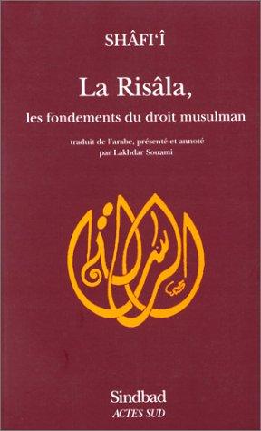 9782742709205: La Risâla: Les fondements du droit musulman