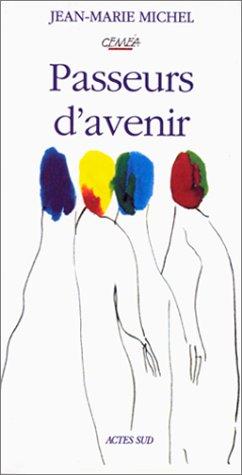 Passeurs d'avenir (French Edition): Michel, Jean-Marie