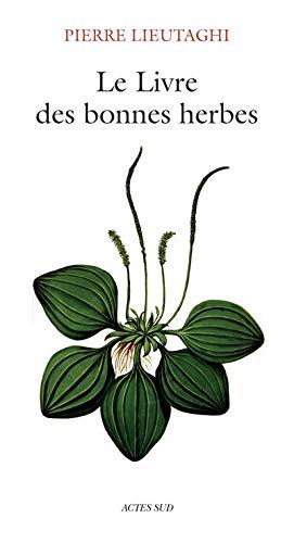 9782742709533: Le Livre Des Bonnes Herbes: 3 Edition Revisee (French Edition)