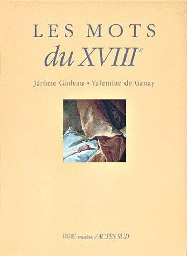MOTS DU XVIII E SIECLE: GODEAU JEROME