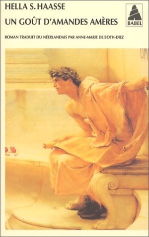 Un gout d'amandes amères (9782742709939) by Hella Serafia Haasse; Anne-Marie de Both-Diez