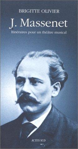 """J. Massenet, itineraires pour un theatre musical: Essai (Serie """"Musique"""") (French Edition..."""