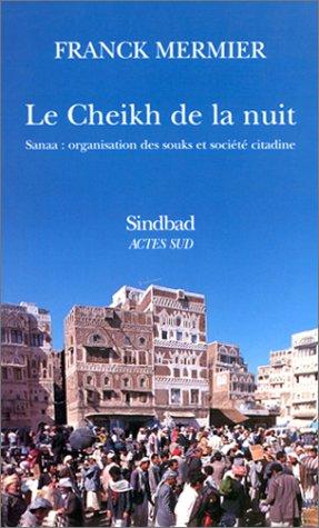 CHEIKH DE LA NUIT (LE): MERMIER FRANCK