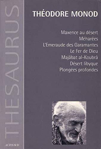 Théodore Monod: Monod, Th�odore; Sers, Jean-Fran�ois; Zanda, Brigitte; Gouvenain, Marc de; ...