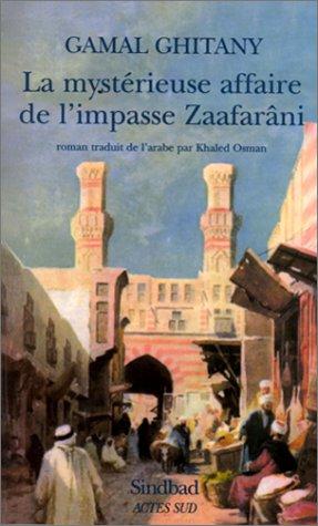 LA MYSTERIEUSE AFFAIRE DE L'IMPASSE ZAAFARANI: GHITANY, GAMAL