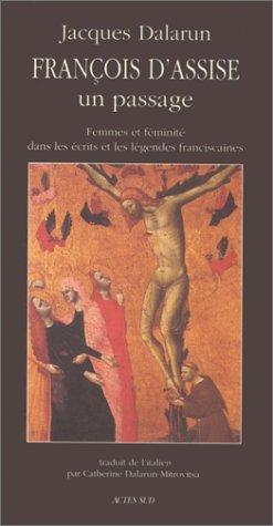 François d'Assise : un passage: Femmes et féminité dans les écrits...