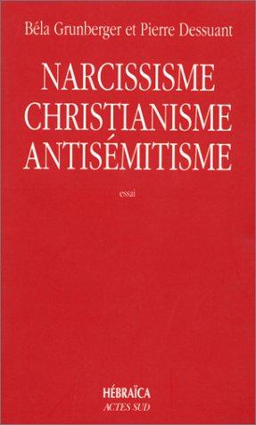 Narcissisme, christianisme et antisemiti (Coédition Solin)