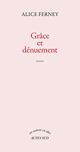 9782742713356: Grace Et Denuement (Un endroit où aller) (French Edition)