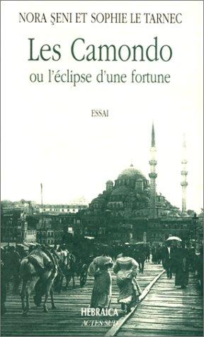 Les Camondo, ou, L'eclipse d'une fortune (Hebraica) (French Edition): Seni, Nora
