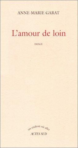 AMOUR DE LOIN -L- IMAGE ENDROIT OU ALLER: GARAT ANNE MARIE