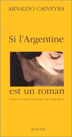 9782742715534: Si l'Argentine est un roman