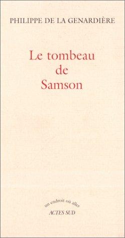 TOMBEAU DE SAMSON (LE): GENARDI�RE PHILIPPE DE LA