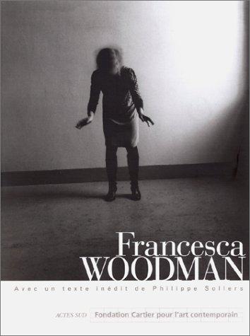9782742718030: Francesca Woodman : [exposition, Paris, Fondation Cartier pour l'art contemporain, 11 avril-31 mai 1998]