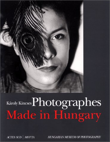 Photographes Made In Hungary: Kincses, Karoly