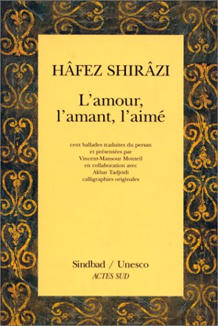 L'amour, l'amant, l'aime (French Edition) (2742718192) by Hafez